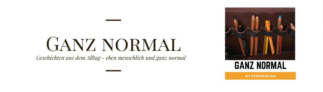 Ganz normal